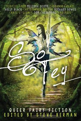So Fey: Queer Fairy Fiction by