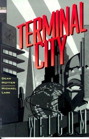 Terminal City by Dean Motter, Michael Lark