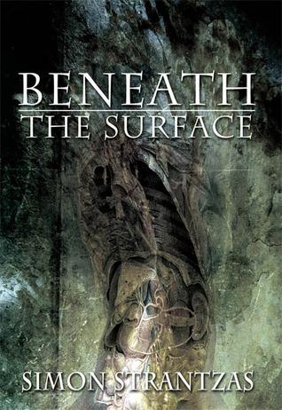 Beneath the Surface (Revised & Expanded) by Simon Strantzas, Matt Cardin
