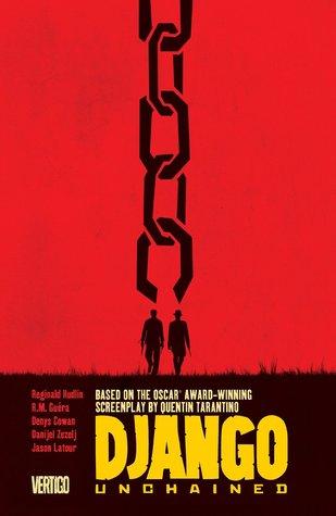 Django Unchained by Jason Latour, Quentin Tarantino, Danijel Žeželj, R.M. Guéra, Reginal Hudlin, Denys Cowan