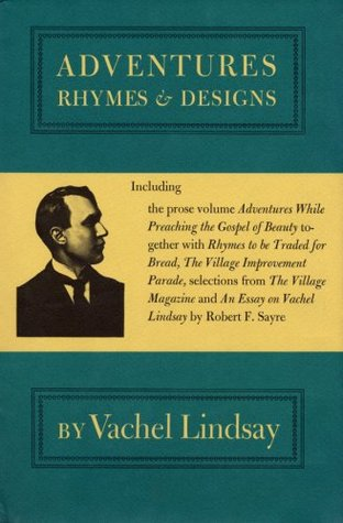 Adventures of Rhymes and Designs by Vachel Lindsay