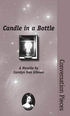 Candle In A Bottle by Carolyn Ives Gilman