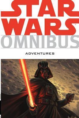 Star Wars Omnibus: Adventures by Jennifer Meyer, Jeremy Barlow, Dan Parsons, Rick Lacy, Chris Cerasi, Daxiong, Tom Taylor, Carlo Soriano, Brian Koschak
