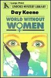 World Without Women by Day Keene, Leonard Pruyn