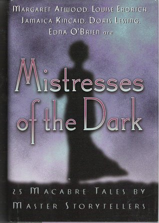 Mistresses of the Dark: 25 Macabre Tales by Master Storytellers by Robert E. Weinberg, Denise Little, Stefan R. Dziemianowicz