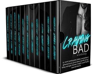 Craving Bad: An Anthology of Bad Boys and Wicked Girls (Craving, #1) by Kiersten Modglin, A.J. Norris, Bella J., Genevieve Lynne, Cora Kenborn, Jennifer Loring, Sarah Fischer, Jamie Zakian, Amelia James, Kelsey McKnight