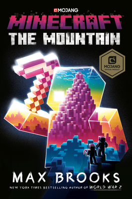 Minecraft: The Mountain: An Official Minecraft Novel by Max Brooks