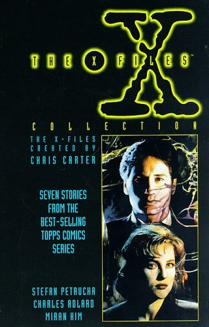 The X Files Collection: Seven Stories From The Best Selling Topps Comics Series by Miran Kim, Stefan Petrucha, Charlie Adlard