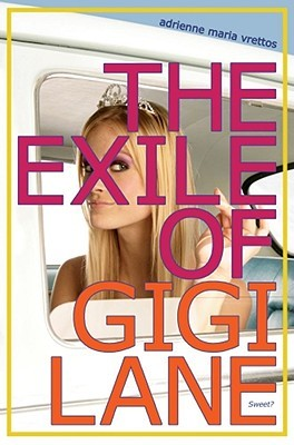 The Exile of Gigi Lane by Adrienne Maria Vrettos