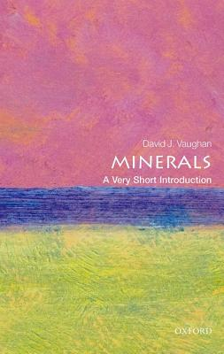 Minerals: A Very Short Introduction by David Vaughan
