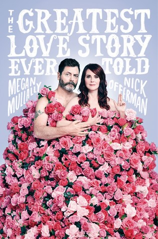 The Greatest Love Story Ever Told by Megan Mullally, Nick Offerman