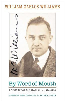 By Word of Mouth: Poems from the Spanish, 1916-1959 by William Carlos Williams