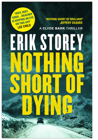 Nothing Short of Dying by Erik Storey