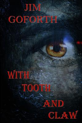 With Tooth And Claw by Jim Goforth