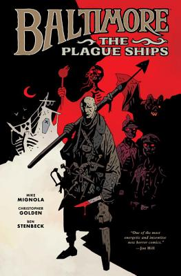 Baltimore: The Plague Ships, Volume One by Mike Mignola, Christopher Golden