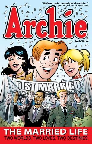 Archie: The Married Life Book 3 by Tim Kennedy, Paul Kupperberg, Pat Kennedy, Fernando Ruiz