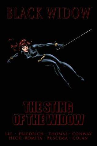 Black Widow: The Sting of the Widow by Gerry Conway, Mimi Gold, Don Heck, Gary Friedrich, Jim Mooney, John Buscema, Gene Colan, Roy Thomas, Don Rico, John Romita Sr., Stan Lee