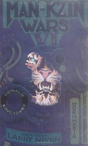 Man-Kzin Wars VI by Mark O. Martin, Gregory Benford, Larry Niven, Donald Kingsbury
