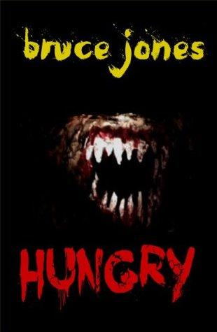 Hungry by Bruce Elliot, Bruce Jones, Campbell Jones