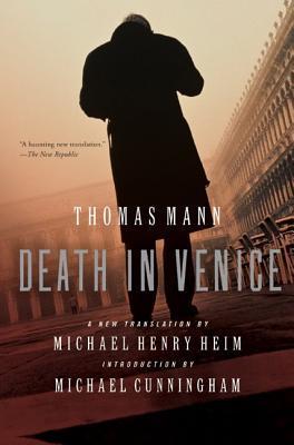 Death in Venice by Michael Cunningham, Michael Henry Heim, Thomas Mann