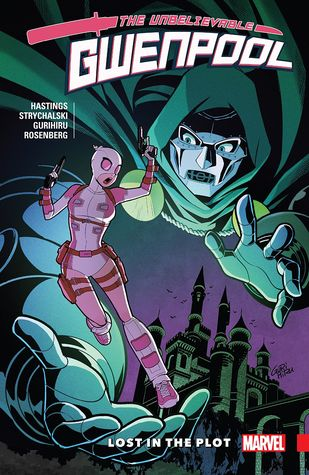 Gwenpool, the Unbelievable, Vol. 5: Lost in the Plot by Gurihiru, Irene Strychalski, Christopher Hastings