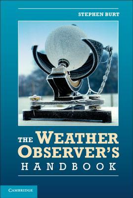 The Weather Observer's Handbook by Stephen Burt