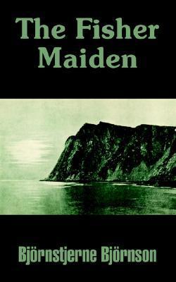 The Fisher Maiden by Bjørnstjerne Bjørnson