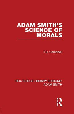 Adam Smith's Science of Morals by Tom Campbell