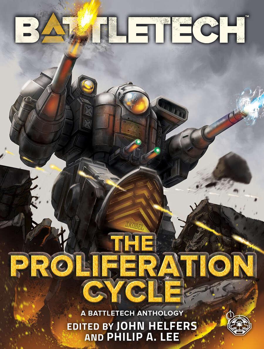 BattleTech: The Proliferation Cycle by Jason Schmetzer, Chris Hartford and Jason M. Hardy, Philip A. Lee, Randall N. Bills, Herbert A. Beas II, John Helfers, Blaine Lee Pardoe, Ilsa J. Bick, Christoffer Trossen