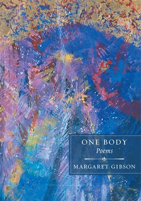 One Body by Margaret Gibson