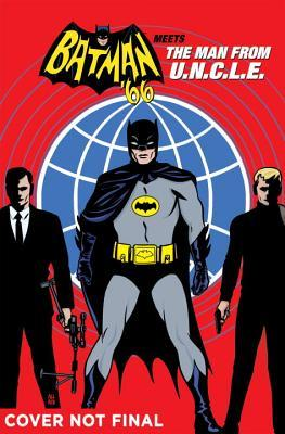 Batman '66 Meets the Man From U.N.C.L.E. by David Hahn, Jeff Parker
