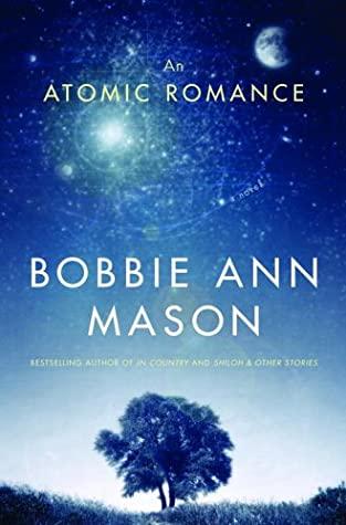 An Atomic Romance by Bobbie Ann Mason