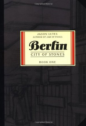 Berlin, Vol. 1: City of Stones by Jason Lutes