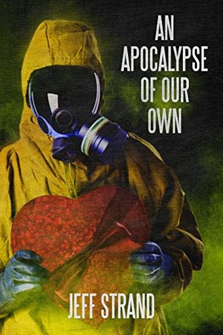 An Apocalypse of Our Own by Jeff Strand