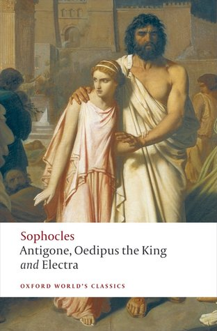 Antigone, Oedipus the King and Electra by H.D.F. Kitto, Edith Hall, Sophocles