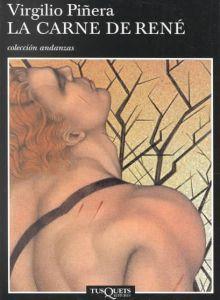 La Carne De René (Literatura Alfaguara) by Virgilio Piñera