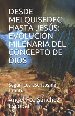 Desde Melquisedec Hasta Jes by S.