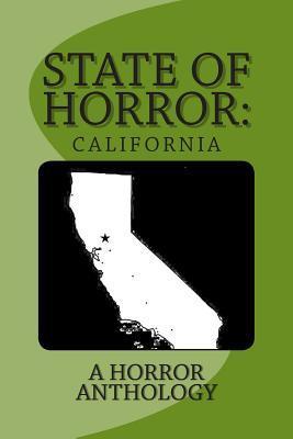 State of Horror: California by Armand Rosamilia, Samuel Marzioli, David Massengill, Wendra Chambers, James A. Sabata, Wayne Via, Bryce Wilson