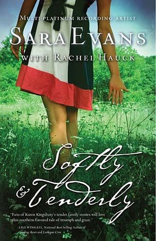 Softly and Tenderly by Sara Evans, Rachel Hauck