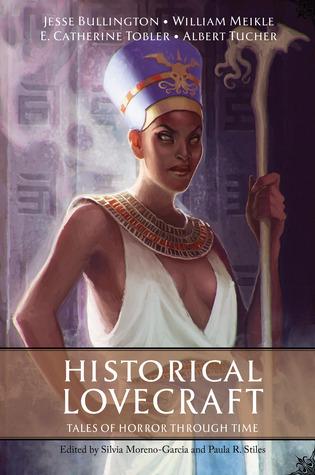 Historical Lovecraft by Paula R. Stiles, Silvia Moreno-Garcia