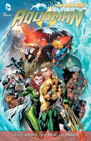 Aquaman, Volume 2: The Others by Geoff Johns, Joe Prado, Ivan Reis
