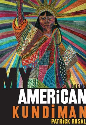 My American Kundiman by Patrick Rosal