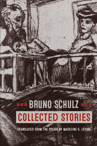 Collected Stories by Bruno Schulz, Madeline G. Levine