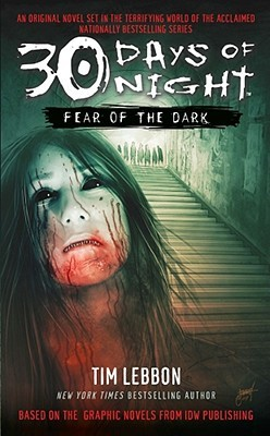 30 Days of Night: Fear of the Dark by Tim Lebbon