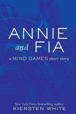 Annie and Fia by Kiersten White