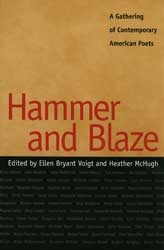 Hammer and Blaze: A Gathering of Contemporary American Poets by Ellen Bryant Voigt