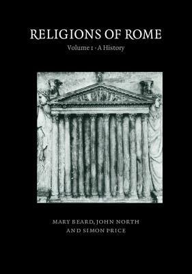 Religions of Rome: A History by Mary Beard, John North, Simon Price
