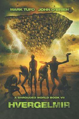 A Shrouded World 7: Hvergelmir: A Jack Walker and Michael Talbot Adventure by John O'Brien, Mark Tufo
