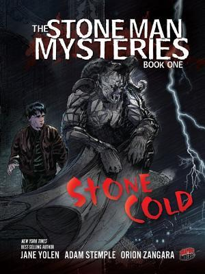 Stone Cold by Jane Yolen, Adam Stemple, Orion Zangara