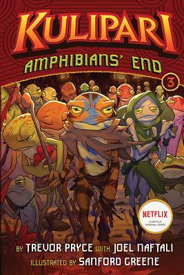 Amphibians' End (a Kulipari Novel #3) by Trevor Pryce